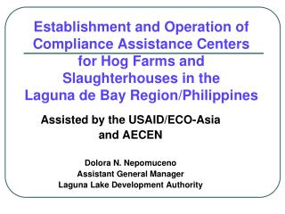 Assisted by the USAID/ECO-Asia and AECEN Dolora N. Nepomuceno Assistant General Manager