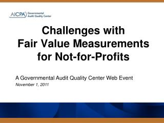 Challenges with  Fair  Value Measurements for Not-for-Profits