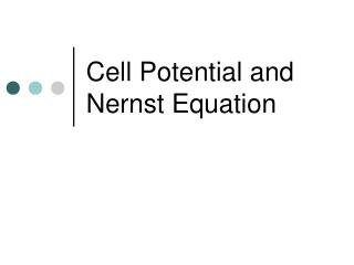 Cell Potential and Nernst Equation