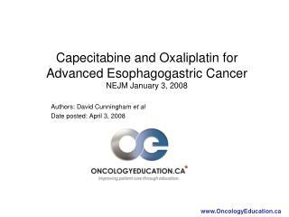 Capecitabine and Oxaliplatin for Advanced Esophagogastric Cancer NEJM January 3, 2008
