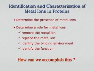 Identification and Characterization of Metal Ions in Proteins