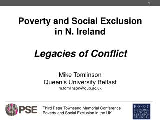 Third Peter Townsend Memorial Conference Poverty and Social Exclusion in the UK
