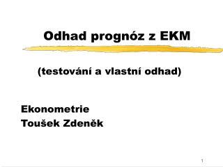 Odhad prognóz z EKM