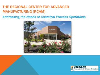 The Regional Center for Advanced Manufacturing (RCAM)