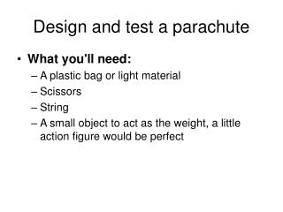 Design and test a parachute