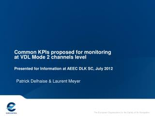 Common KPIs proposed for monitoring  at VDL Mode 2 channels level
