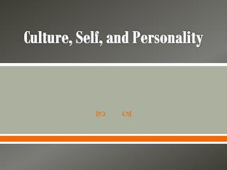 Culture, Self, and Personality