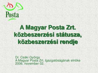 A Magyar Posta Zrt. közbeszerzési státusza, közbeszerzési rendje