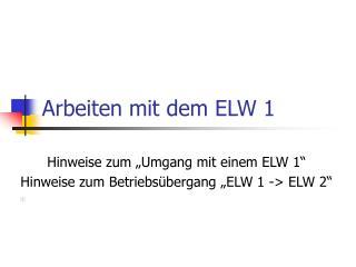 Arbeiten mit dem ELW 1