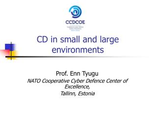 CD in small and large environments