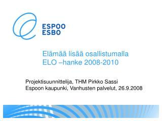 Elämää lisää osallistumalla ELO –hanke 2008-2010