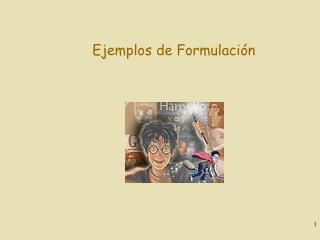 Ejemplos de Formulaci�n