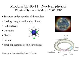 Modern Ch.10-11:  Nuclear physics Physical Systems, 6.March.2003  EJZ