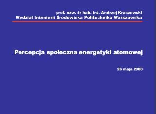 prof.  nzw.  dr hab. in?.  Andrzej Kraszewski