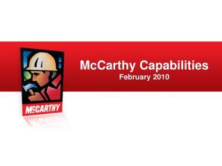 McCarthy Capabilities  February 2010