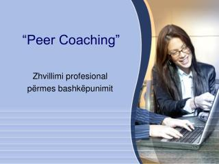 """Peer Coaching"""