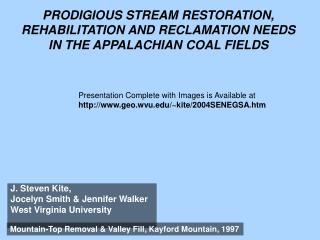 PRODIGIOUS STREAM RESTORATION, REHABILITATION AND RECLAMATION NEEDS IN THE APPALACHIAN COAL FIELDS