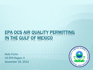 EPA OCS  Air Quality Permitting  in the  Gulf  of Mexic0