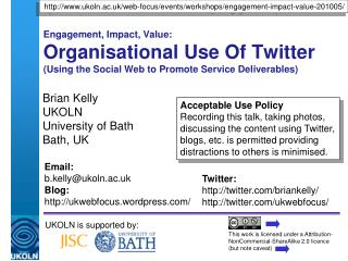 Brian Kelly UKOLN University of Bath Bath, UK