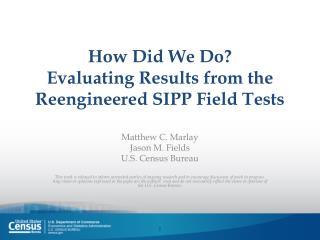 How Did We Do? Evaluating Results from the Reengineered SIPP Field Tests