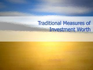 Traditional Measures of Investment Worth