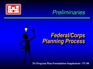 Preliminaries Federal/Corps Planning Process