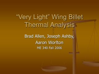 """Very Light"" Wing Billet Thermal Analysis"