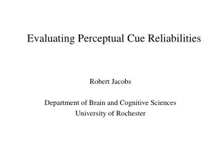 Evaluating Perceptual Cue Reliabilities
