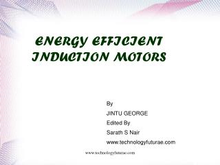 ENERGY EFFICIENT INDUCTION MOTORS