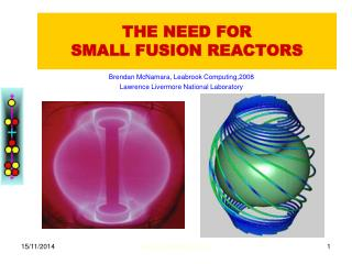 THE NEED FOR SMALL FUSION REACTORS