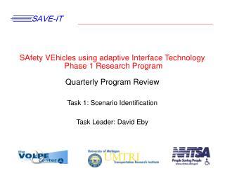 Task 1: Scenario Identification Task Leader: David Eby