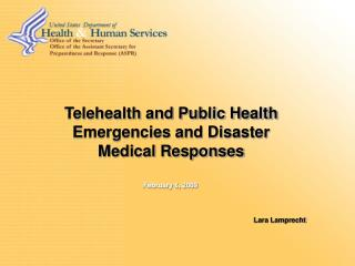 Telehealth and Public Health Emergencies and Disaster Medical Responses