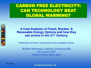 CARBON FREE ELECTRICITY:  CAN TECHNOLOGY BEAT GLOBAL WARMING?