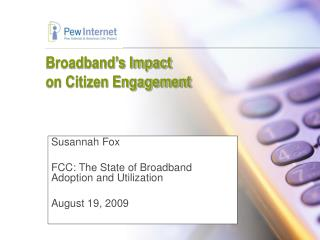 Broadband�s Impact  on Citizen Engagement