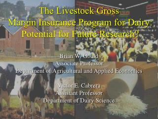 The Livestock Gross  Margin Insurance Program for Dairy: Potential for Future Research?