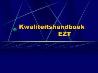 Kwaliteitshandboek   EZT