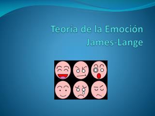 Teoría  de la  Emoción James- Lange