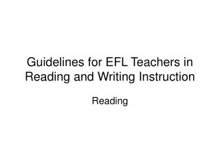 Guidelines for EFL Teachers in Reading and Writing Instruction