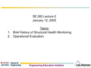 SE 265 Lecture 2 January 12, 2005 Topics Brief History of Structural Health Monitoring