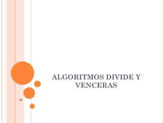 ALGORITMOS DIVIDE Y VENCERAS