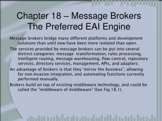 Chapter 18 – Message Brokers The Preferred EAI Engine