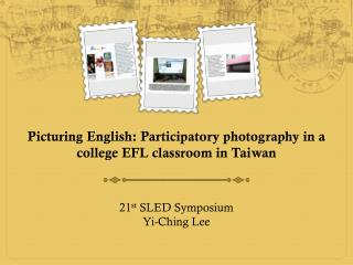 Picturing  English: Participatory photography in a college EFL classroom in Taiwan