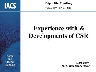 Experience with & Developments of CSR