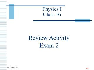 Physics I Class 16