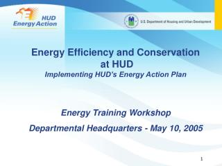 Energy Efficiency and Conservation  at HUD Implementing HUD's Energy Action Plan