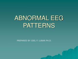 ABNORMAL EEG PATTERNS