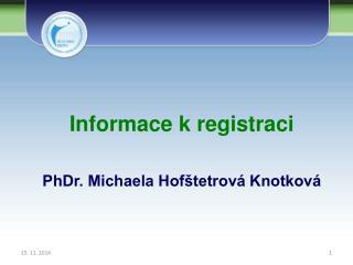 Informace k registraci PhDr. Michaela Hofštetrová Knotková