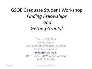 GSOE Graduate Student Workshop Finding Fellowships  and   Getting Grants!
