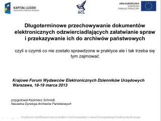 przygotował Kazimierz Schmidt,  Naczelna Dyrekcja Archiwów Państwowych