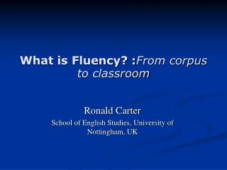 What is Fluency? : From corpus to classroom